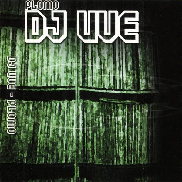 DJ UVE - Plomo (2002)