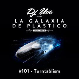 La Galaxia de Plástico #101 - Especial Turntablism