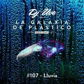 La Galaxia de Plástico #107