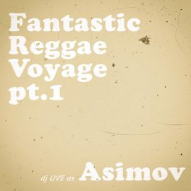 Asimov: Fantastic Reggae Voyage pt.1