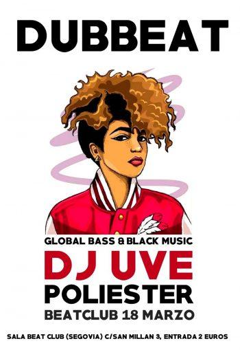 Dubbeat con DJ UVE y Poliester