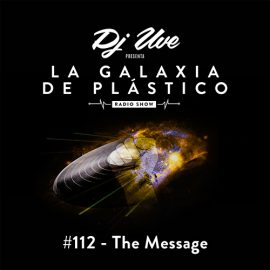 La Galaxia de Plástico #112 - The Message