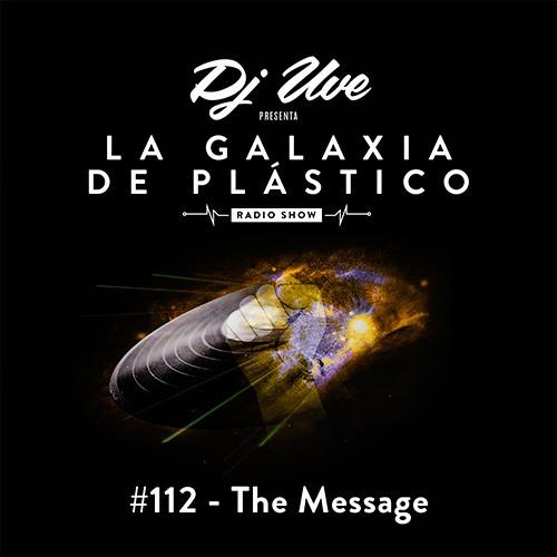 La Galaxia de Plástico #112 - The Message