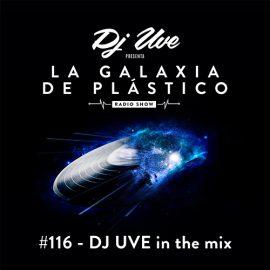 La Galaxia De Plástico #116 - DJ UVE en el mix