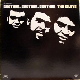 "The Isley Brothers ""Brother. Brother. Brother."" (1972)"