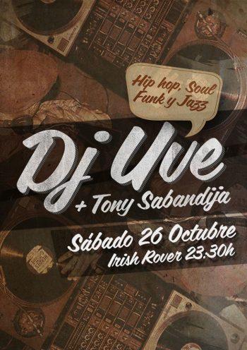 DJ UVE en salamanca con Tony Sabandija