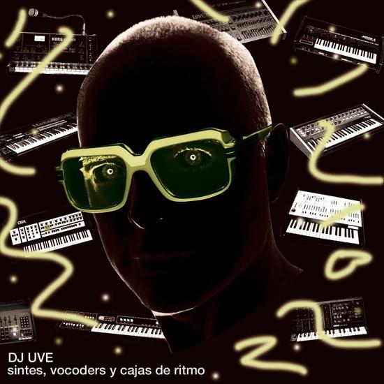 DJ UVE - Sintes, vocoders y cajas de ritmo (2008)