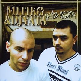 Mítiko & DJ Yata - 2006 - La Vida Absurda
