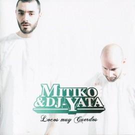 Mítiko & DJ Yata - 2014 - Locos Muy Cuerdos