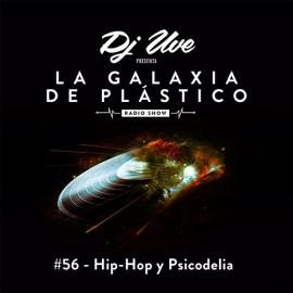 La Galaxia de Plástico #56 - Hip-Hop y Psicodelia
