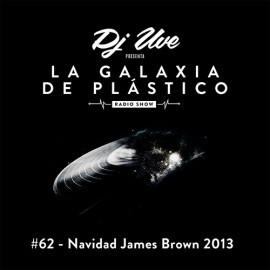 La Galaxia de Plástico #62 - Navidad James Brown 2013