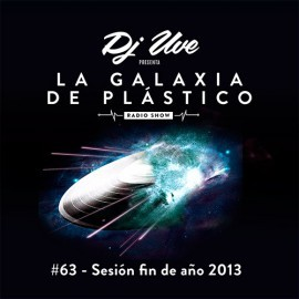 La Galaxia de Plástico #63 - Sesión fin de 2013
