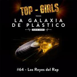La Galaxia de Plástico #64 - Los Reyes del Rap