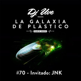 La Galaxia de Plástico #70 - Invitado: JNK