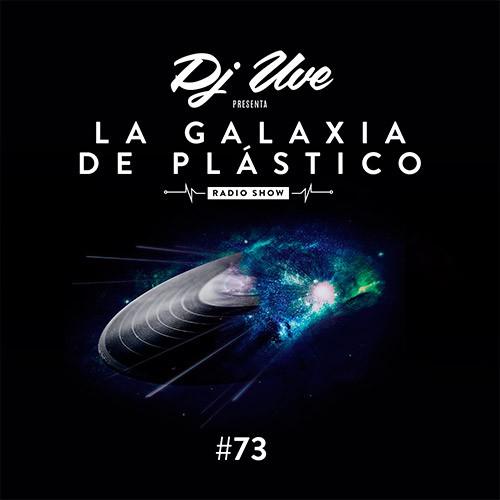 La Galaxia de Plástico #73