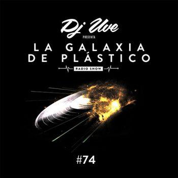 La Galaxia de Plástico #74