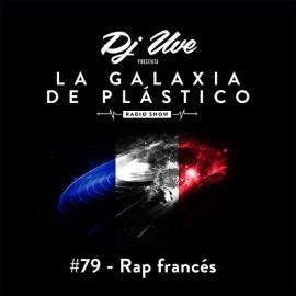 La Galaxia de Plástico #79 - Rap francés