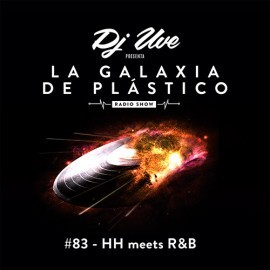 La Galaxia de Plástico #83 - HH meets R&B