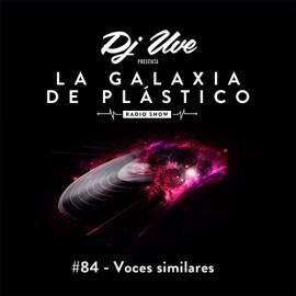 La Galaxia de Plástico #84 - Voces similares
