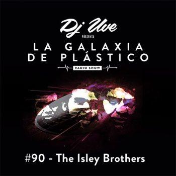 La Galaxia de Plástico #90 - The Isley Brothers