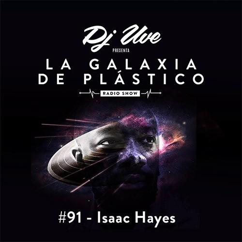 La Galaxia de Plástico #91 - Isaac Hayes