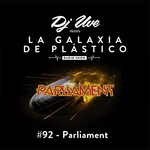 La Galaxia de Plástico #92 - Parliament
