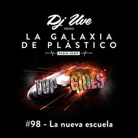 La Galaxia de Plástico #98 - Top Girls presentan: La nueva escuela