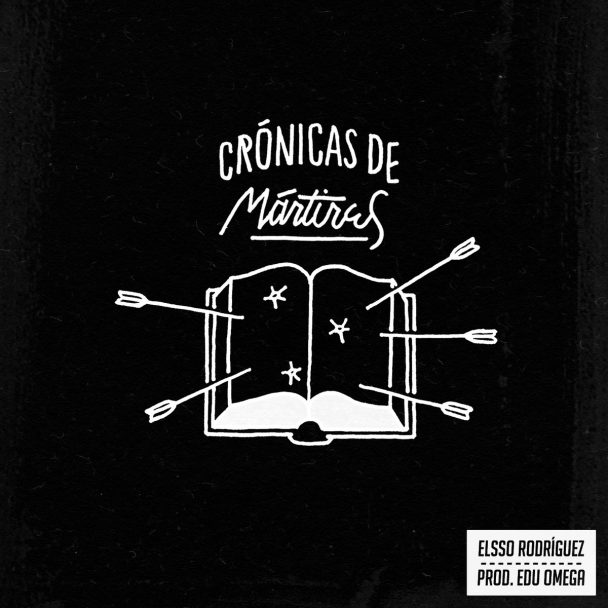 Elsso Rodríguez y Edu Omega - Crónicas de mártires