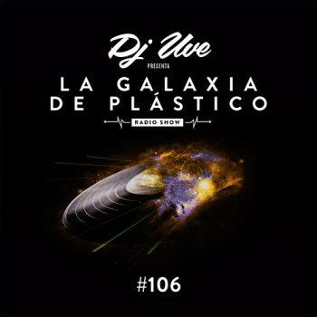 La Galaxia de Plástico #106