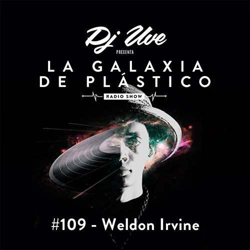 La Galaxia de Plástico #109 - Weldon Irvine