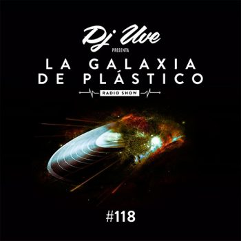 La Galaxia de Plástico #118