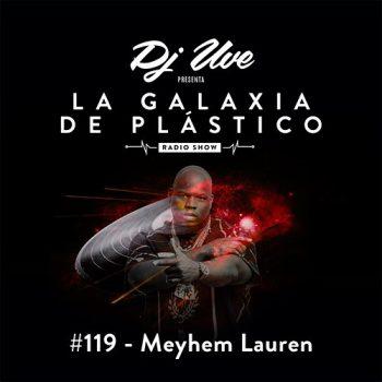 La Galaxia de Plástico #119 - Meyhem Lauren