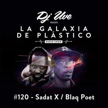 La Galaxia de Plástico #120 - Sadat X / Blaq Poet