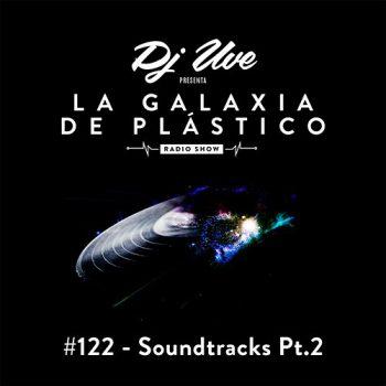 La Galaxia de Plástico #122 - Hip-Hop Soundtracks Pt.2