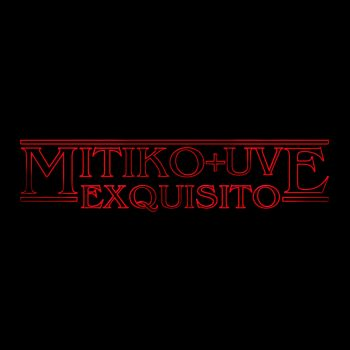 Mítiko + UVE - Exquisito en vídeo