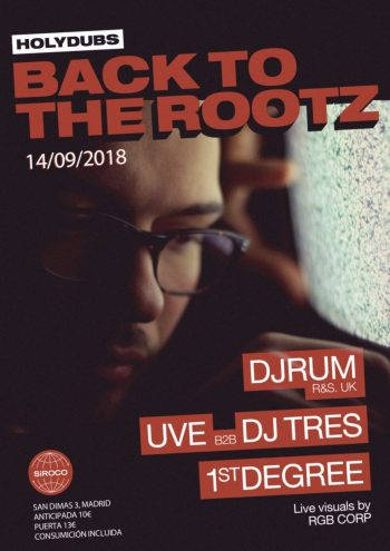 Holydubz - Back To The Rootz II con Djrum, Dj UVE, DJ Tres y 1st Degree