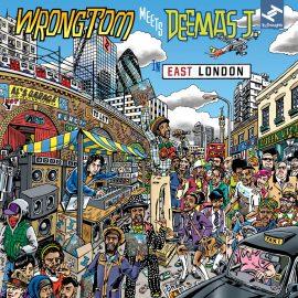 Wrongtom meets Deemas J - In East London