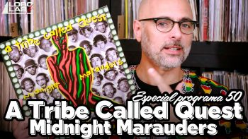 Midnight Marauders de A Tribe Called Quest en el programa 50 del Lobolab TV