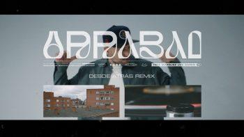 Desde atrás (remix), vídeo de Arrabal