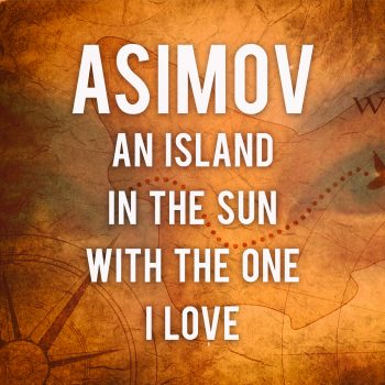Asimov: An Island In The Sun With The One I Love (2021)